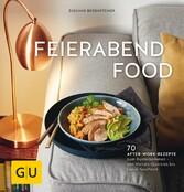 Feierabendfood - 70 After-work-Rezepte zum Runterkommen - von Vorrats-Quickies bis Luxus-Soulfood - Susanne Bodensteiner