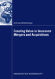 Creating Value in Insurance Mergers and Acquisitions - Andreas Schertzinger