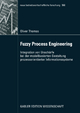 Fuzzy Process Engineering - Oliver Thomas