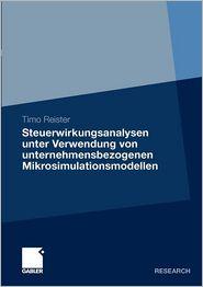 Steuerwirkungsanalysen unter Verwendung von unternehmensbezogenen Mikrosimulationsmodellen - Timo Reister