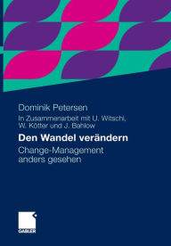Den Wandel ver�ndern: Change-Management anders gesehen Dominik Petersen Author