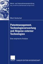 Patentmanagement, Technologieverwertung und Akquise externer Technologien - Prof. Dr. Hans Koller; Mark Hentschel