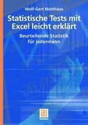 Wolf-Gert Matthäus: Statistische Tests mit Excel leicht erklärt