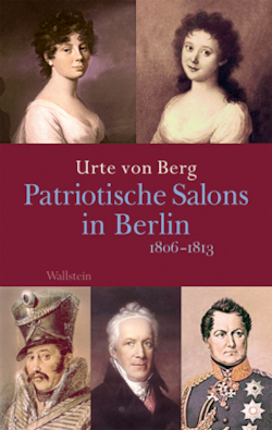 Patriotische Salons in Berlin: 1806-1813