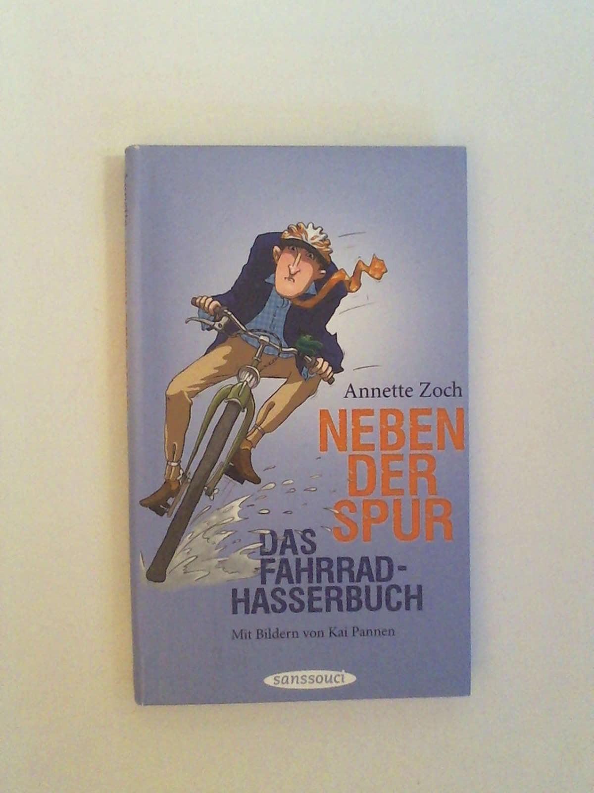 Neben der Spur. Das Fahrradhasserbuch - Annette Zoch - Kai Pannen