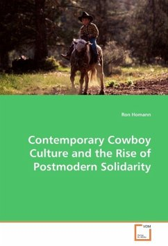 Contemporary Cowboy Culture and the Rise of Postmodern Solidarity - Homann, Ron