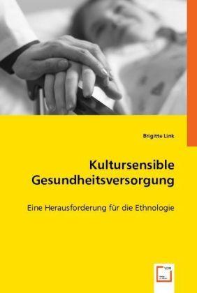 Kultursensible Gesundheitsversorgung - Eine Herausforderung für die Ethnologie