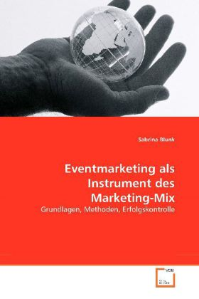 Eventmarketing als Instrument des Marketing-Mix - Grundlagen, Methoden, Erfolgskontrolle