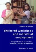 Sheltered workshops and individual employment