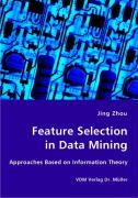 Feature Selection in Data Mining