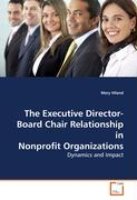 The Executive Director-Board Chair Relationship in   Nonprofit Organizations