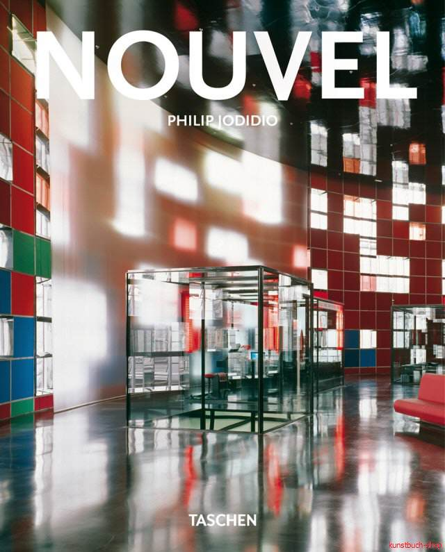 Jean Nouvel  Formgeber - Philip Jodidio
