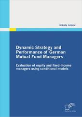Dynamic Strategy and Performance of German Mutual Fund Managers - Jelicic, Nikola