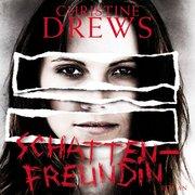Drews, Christine: Schattenfreundin