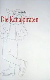 Die Kanalpiraten - Kai Fuchs