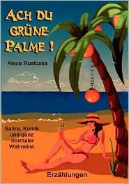 Ach, Du Grune Palme - Alexa Rostoska