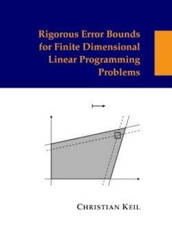 Rigorous Error Bounds for Finite Dimensional Linear Programming Problems