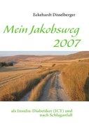 Disselberger, Eckehardt: Mein Jakobsweg 2007