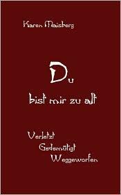 Du Bist Mir Zu Alt - Karen Maisberg