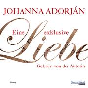 Johanna Adorján: Eine exklusive Liebe