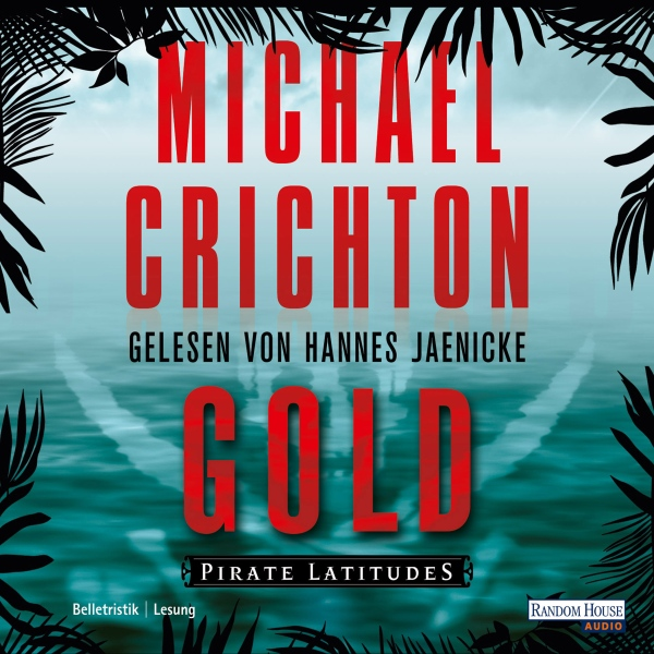 Gold: Pirate Latitudes, Hörbuch, Digital, 1, 448min - Michael Crichton