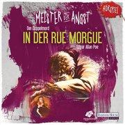 Edgar Allan, Poe: Meister der Angst - Der Doppelmord in der Rue Morgue