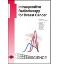 Intraoperative Radiotherapy for Breast Cancer - Frederik Wenz