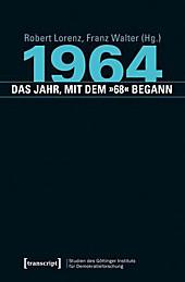 1964 - das Jahr, mit dem \''68\'' begann