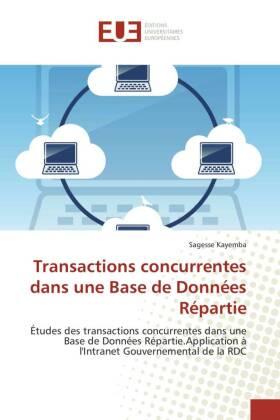 Transactions concurrentes dans une Base de Données Répartie - Études des transactions concurrentes dans une Base de Données Répartie.Application à l'Intranet Gouvernemental de la RDC