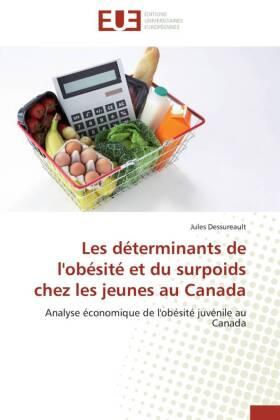 Les déterminants de l'obésité et du surpoids chez les jeunes au Canada - Analyse économique de l'obésité juvénile au Canada - Dessureault, Jules