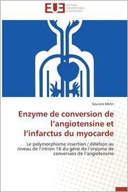 Enzyme de Conversion de L'Angiotensine Et L'Infarctus Du Myocarde - Sounira Mehri