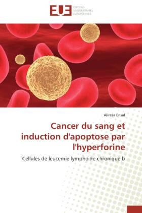 Cancer du sang et induction d'apoptose par l'hyperforine - Cellules de leucemie lymphoide chronique b - Ensaf, Alireza