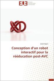 Conception D'Un Robot Interactif Pour La Reeducation Post-Avc - Julien Sapin