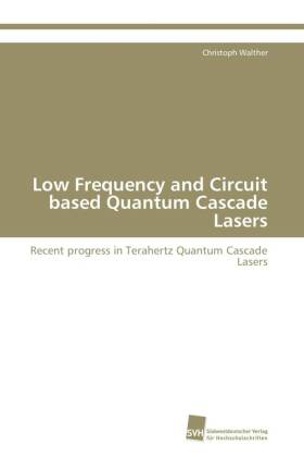 Low Frequency and Circuit based Quantum Cascade Lasers - Recent progress in Terahertz Quantum Cascade Lasers