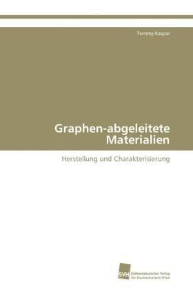 Graphen-abgeleitete Materialien - Herstellung und Charakterisierung