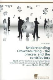 Understanding Crowdsourcing - the process and the contributors - Louise Muhdi