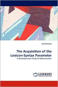 The Acquisition of the Lexicon-Syntax Parameter - Lola Karsenti
