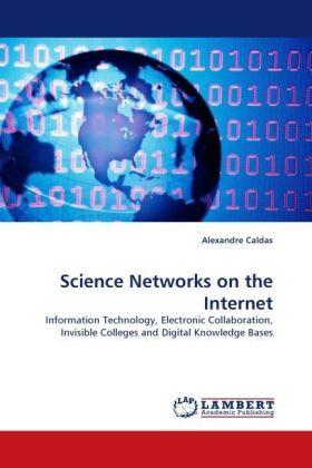 Science Networks on the Internet - Information Technology, Electronic Collaboration, Invisible Colleges and Digital Knowledge Bases