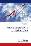 A New e-Transformation Metric System