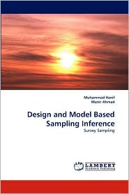 Design and Model Based Sampling Inference - Muhammad Hanif, Munir Ahmad
