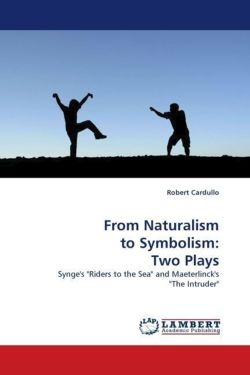 """From Naturalism to Symbolism: Two Plays: Synge's """"Riders to the Sea"""" and Maeterlinck's """"The Intruder"""""""