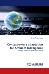 Context-aware adaptation for Ambient Intelligence - Davy Preuveneers