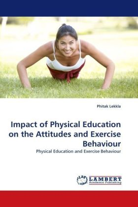 Impact of Physical Education on the Attitudes and Exercise Behaviour - Physical Education and Exercise Behaviour