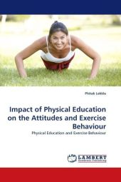 Impact of Physical Education on the Attitudes and Exercise Behaviour - Phitak Lekkla