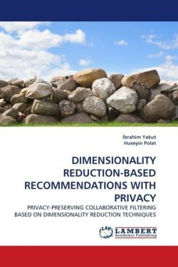 DIMENSIONALITY REDUCTION-BASED RECOMMENDATIONS WITH PRIVACY
