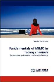 Fundamentals of MIMO in fading channels - Mattias Wennstr m