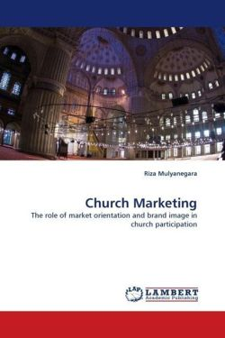 Church Marketing: The role of market orientation and brand image in church participation