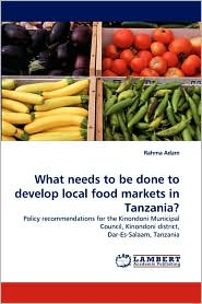 What needs to be done to develop local food markets in Tanzania? - Rahma Adam