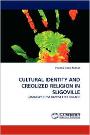 CULTURAL IDENTITY AND CREOLIZED RELIGION IN SLIGOVILLE