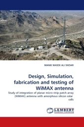 Design, Simulation, fabrication and testing of WiMAX antenna - Manik W. A. Sikdar